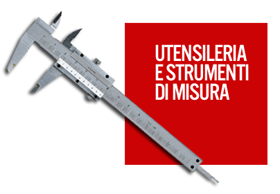Utensileria e strumenti di misura